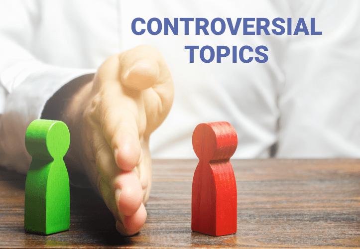 Controversial topics
