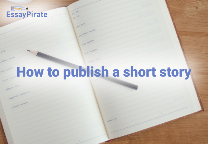 How to Publish a Short Story If You Have Never Done It Before?