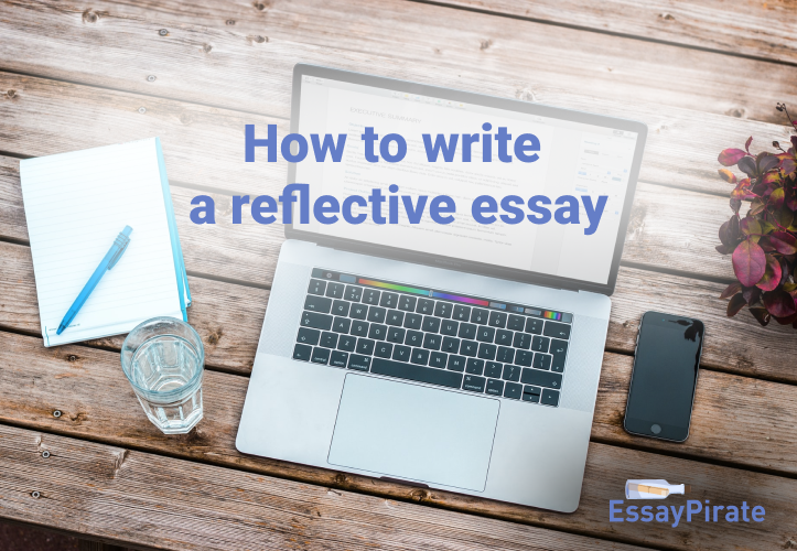 Reflect On It: A Guide On How To Write A Reflective Essay Successfully