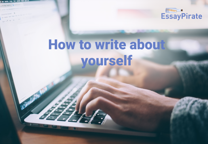 Helpful Guide on How to Write About Yourself