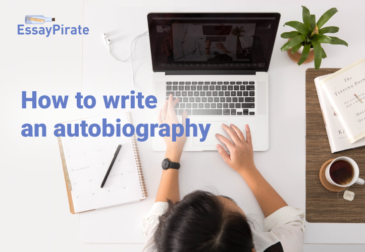 How to Write an Autobiography: Step-by-Step Tutorial